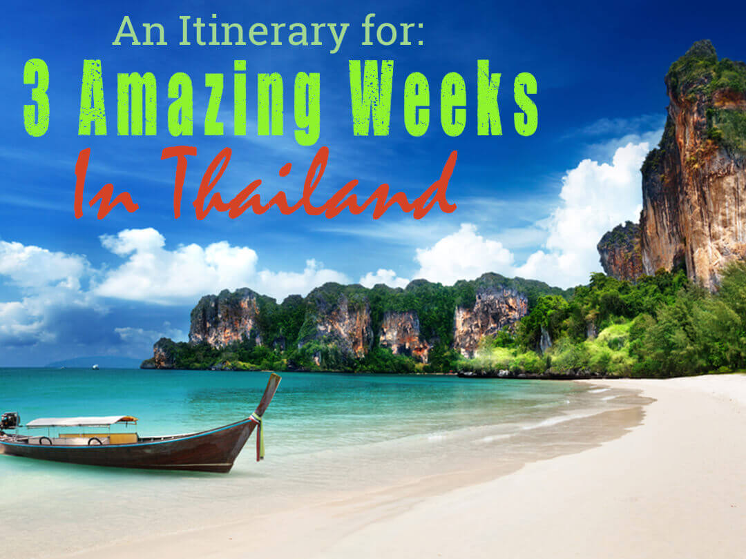 An Itinerary for 3 Amazing Weeks in Thailand