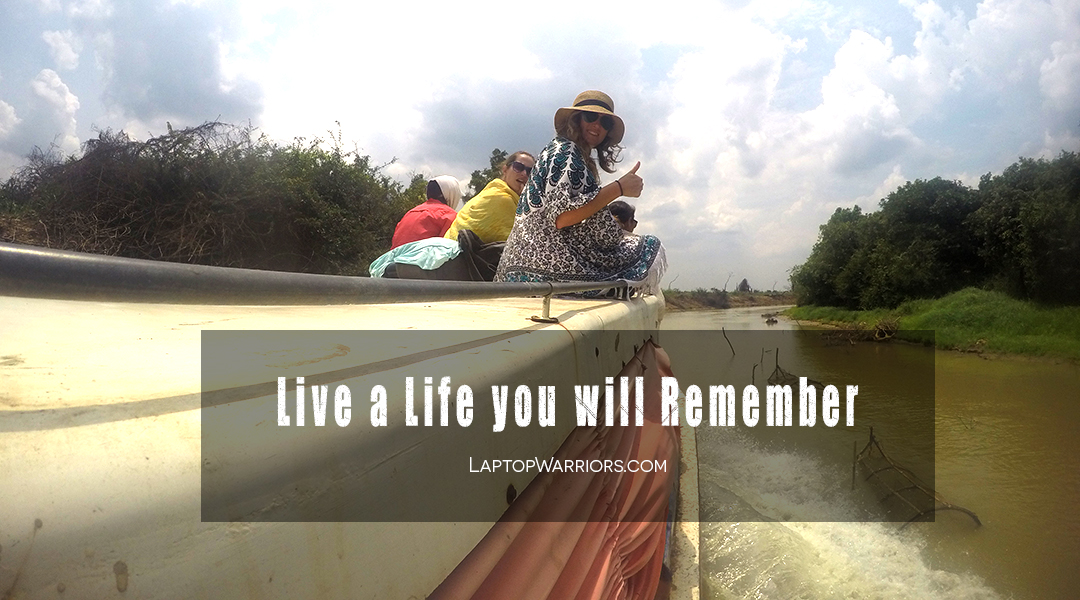 Live a Life you will Remember Quote